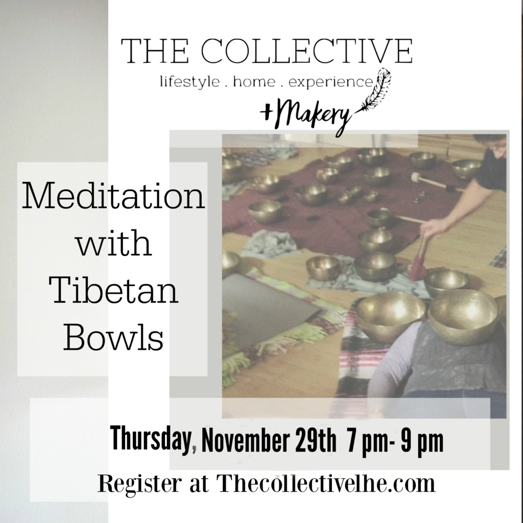 Meditation with Tibetan Bowls at The Collective lhe + Makery in Lisle , IL