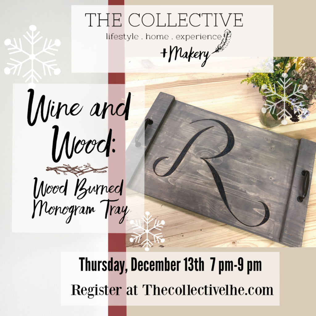Wine and wood burned monogram tray at The Collective lhe + Makery in Lisle, IL December workshop