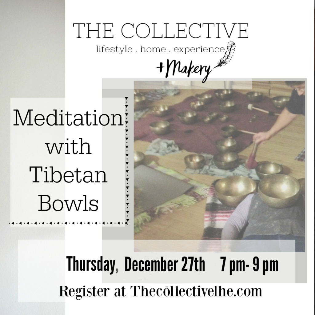 Meditaion with TIbetan bowls at The Collective lhe +Makery in LIsle, IL