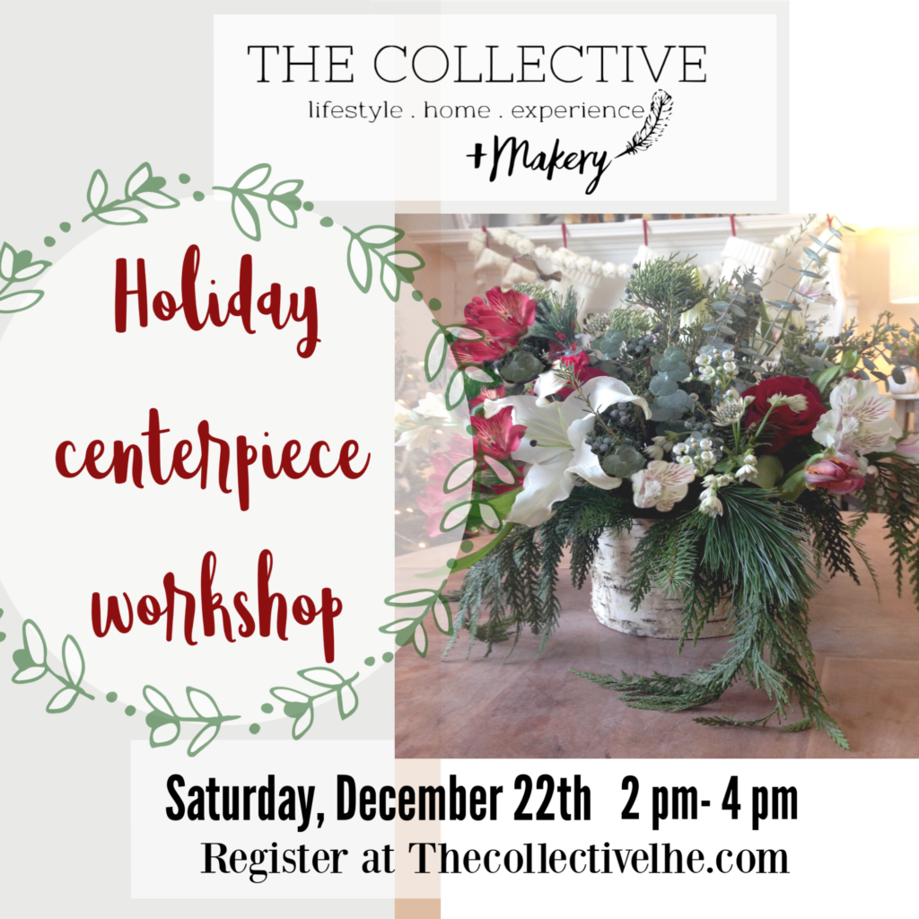 Holiday centerpiece workshop at The Collective lhe +Makery