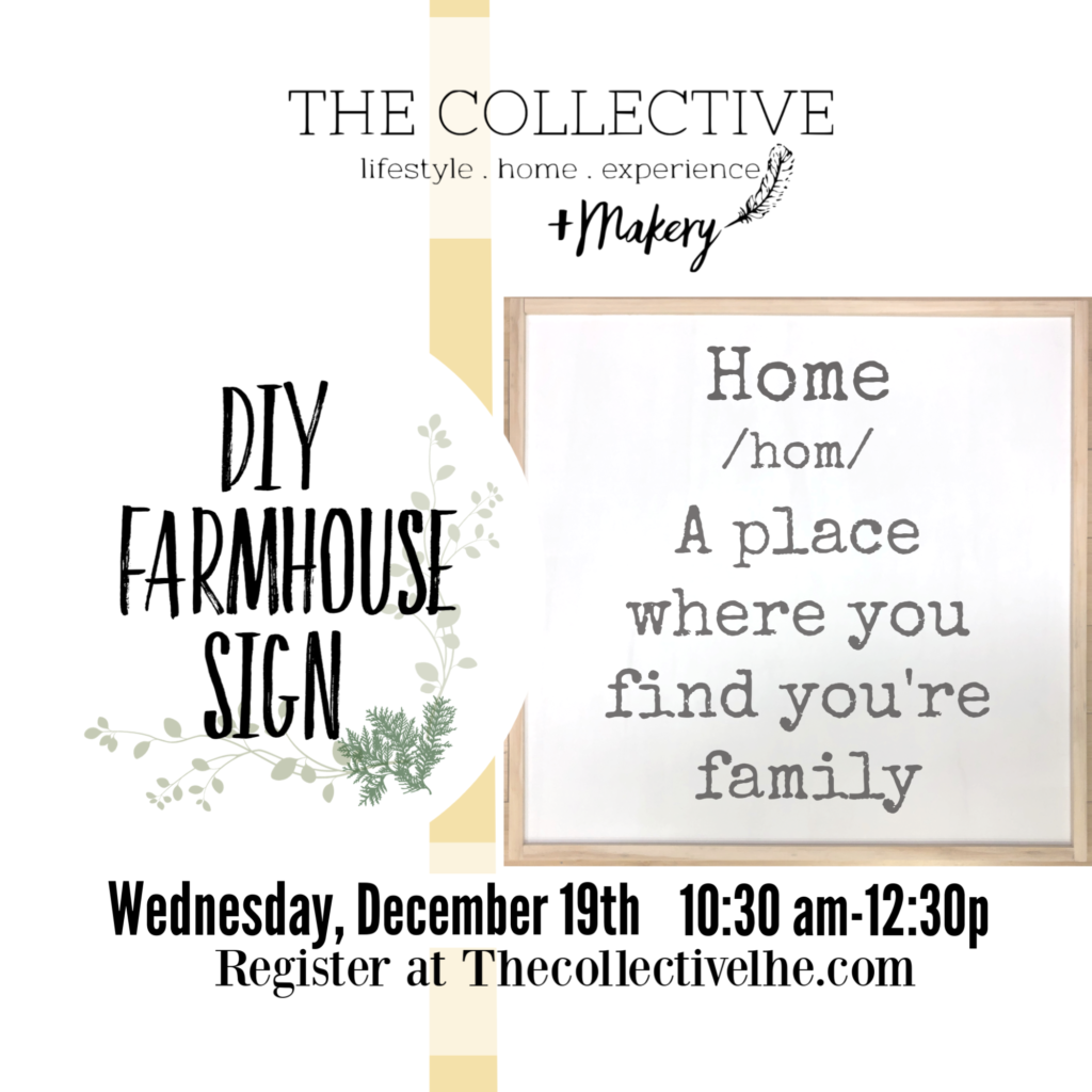 Farmhouse Sign at The Collective lhe + Makery
