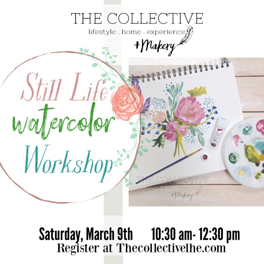 still life water color workshop The Collective lhe +Makery Lisle, IL
