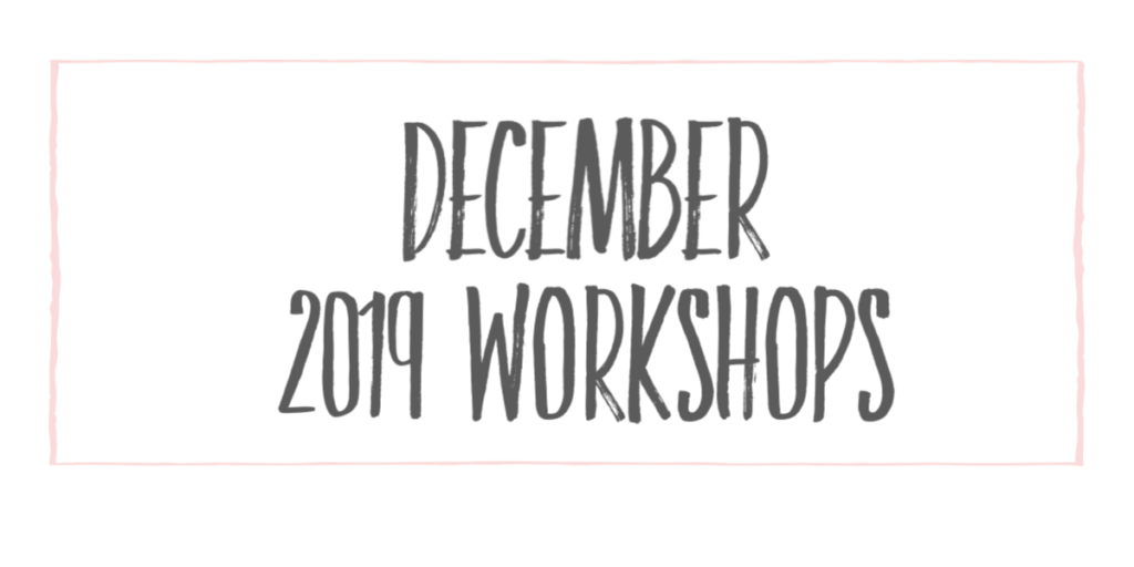 December 2019 Workshops at The Collective lhe + Makery