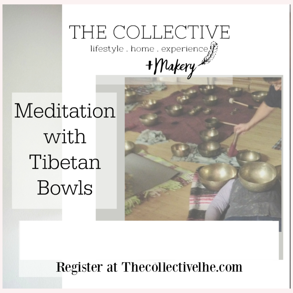 Meditation with Tibetan Bowls at The Collecctive lhe + Makery
