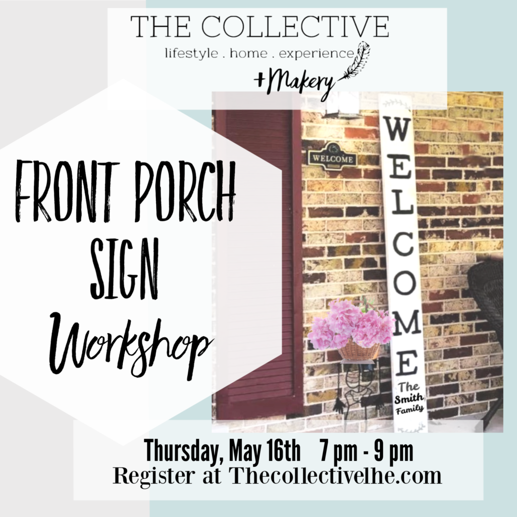 SPring 2019 Porch sign workshop at The Collective lhe + Makery in Lisle,IL