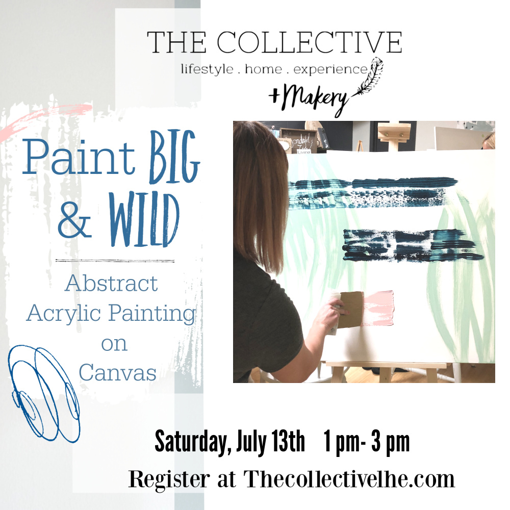 Paint Big and Wild Acrylic Canvas Painting Workshop at The Collective lhe + Makery