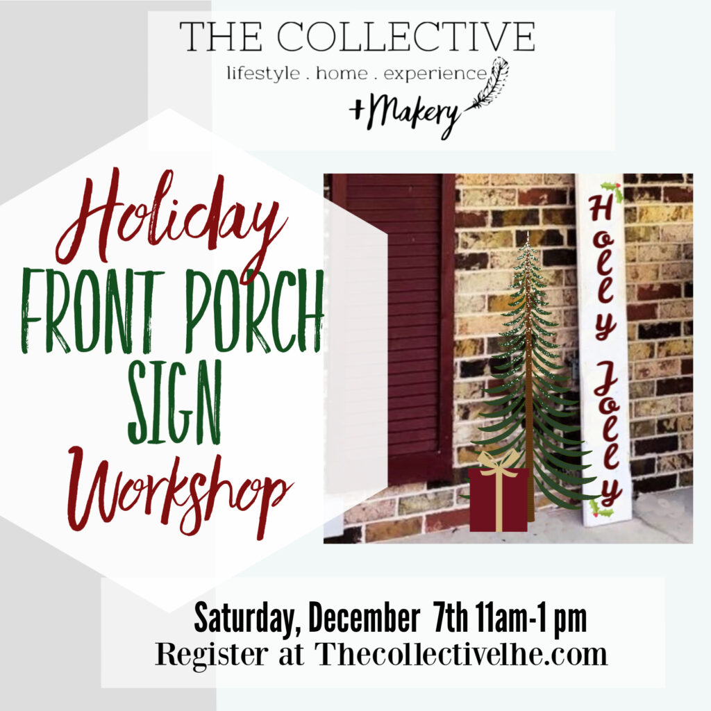 4 foot tall Holiday Front porch sign workshop at The Collective lhe + Makery