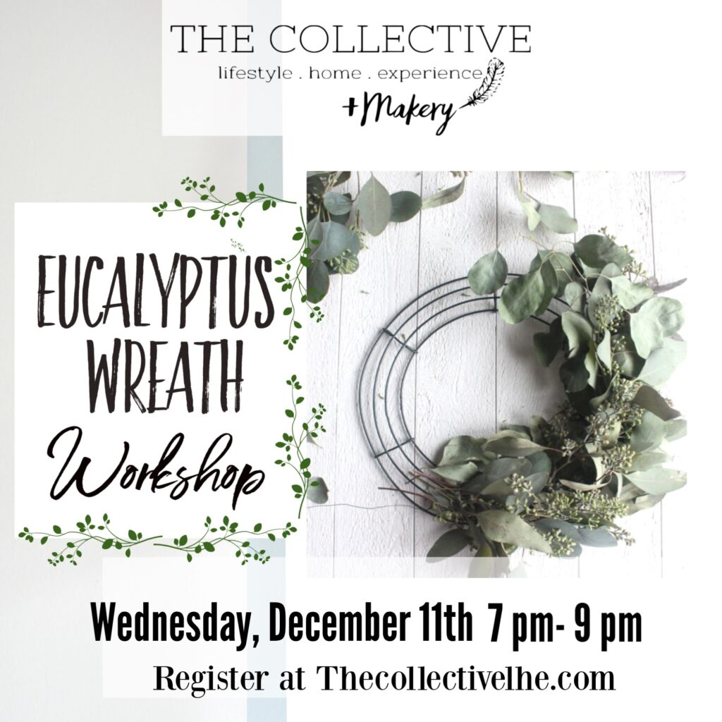Eucalytpus Wreath at The Collective lhe + Makery Lisle IL
