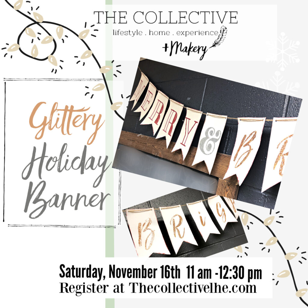 Glittery Holioday Banner Workshop  at The Collective lhe + Makery in Lisle, IL