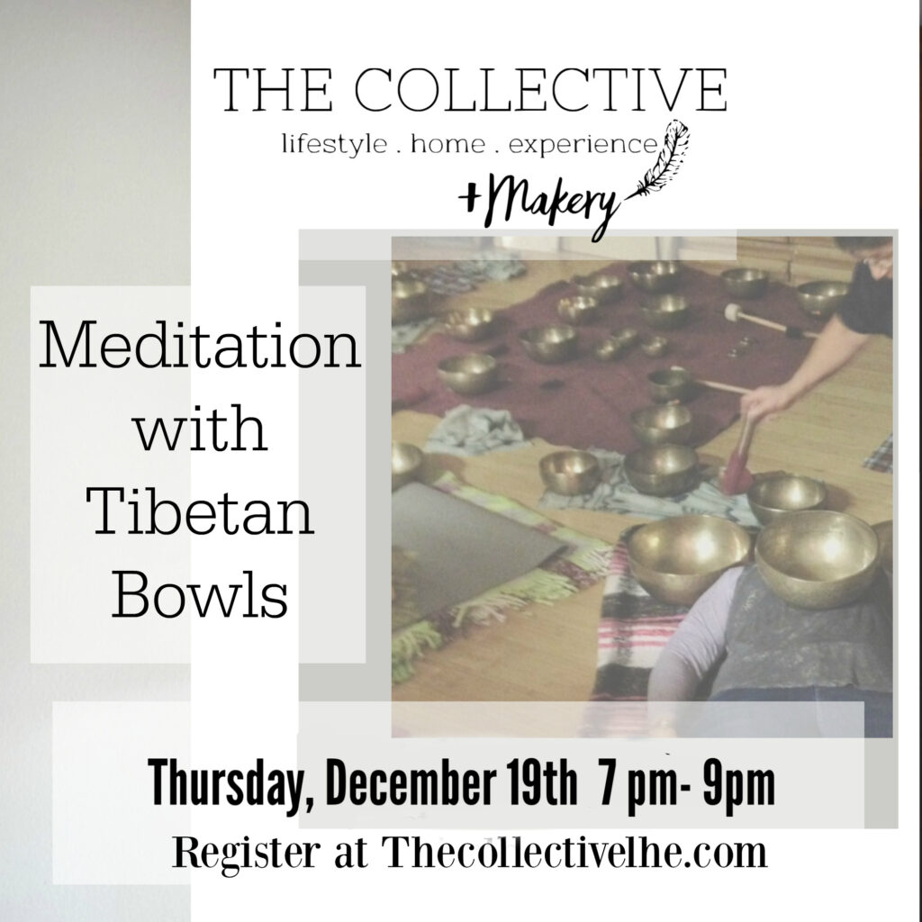 Meditation with Tibetain Bowls at The Collective lhe + Makery in Lisle, IL