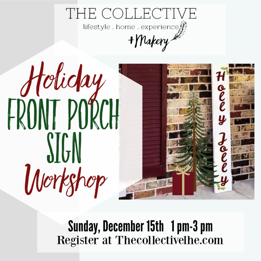 Holiday Front Porch Sign Workshop at The Collective lhe +Makery