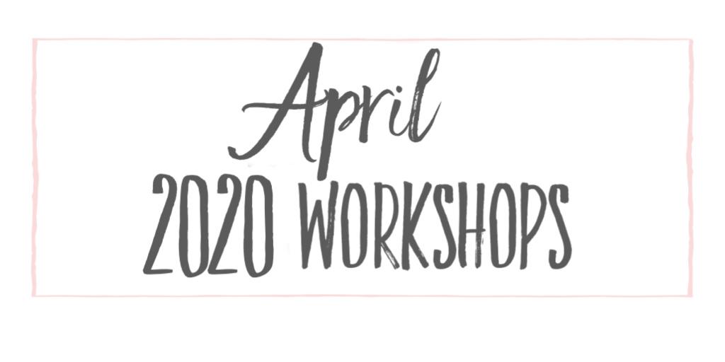 April 2020 workshops